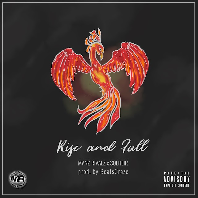 """Manz Rivalz feat. Solheir """"Rise and Fall"""" {Produced By Beatscraze}  (((Audio)))"""