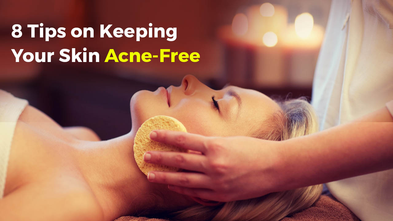 8 Tips on Keeping Your Skin Acne-Free - Tipsmonk