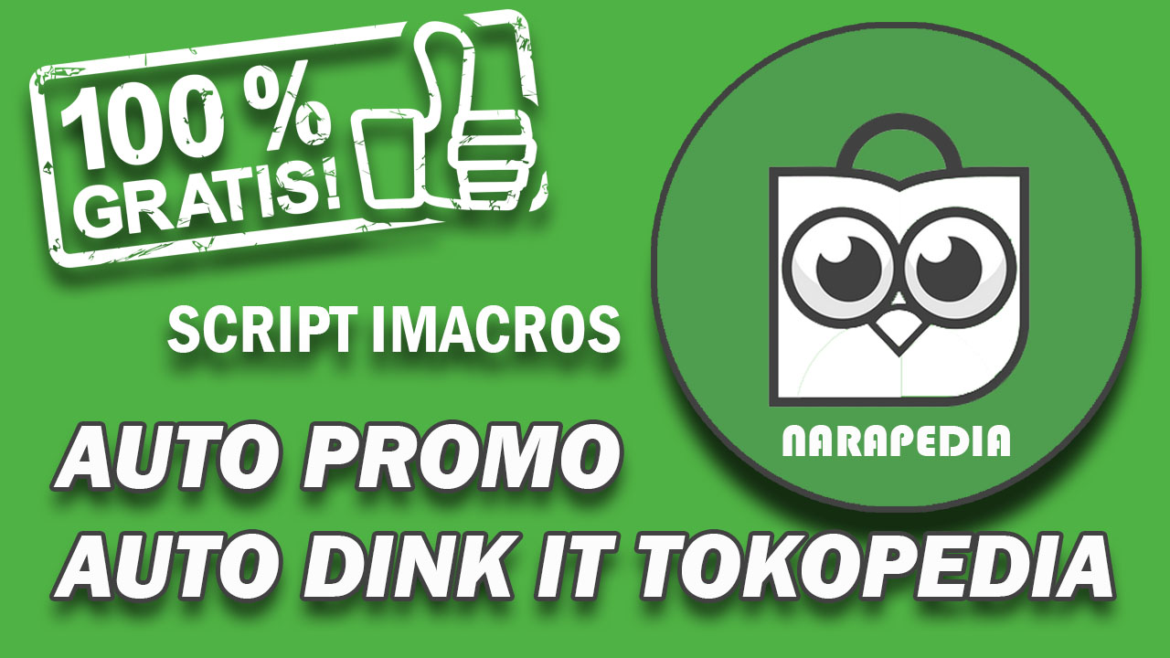 Script Imacros Auto Promo Auto Dink It Tokopedia