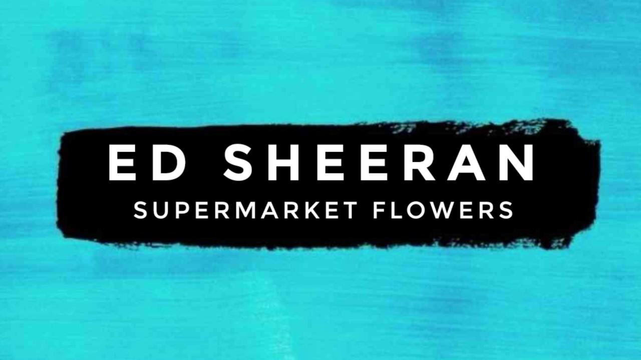 supermarket flowers chords ed sheeran