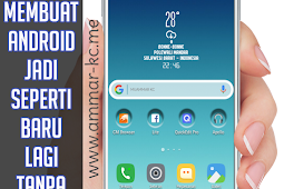 7 Tips Membuat Android Jadi Seperti Baru Lagi Tanpa Bantuan Aplikasi