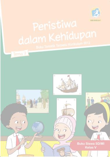 Buku Siswa SD/MI Kelas V Tema 7 Peristiwa dalam Kehidupan Buku Tematik Terpadu Kurikulum 2013 Revisi 2017