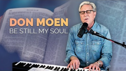 Don%2BMoen%2B-%2BBe%2BStill%2BMy%2BSoul [MP3 DOWNLOAD] Be Still My Soul - Don Moen