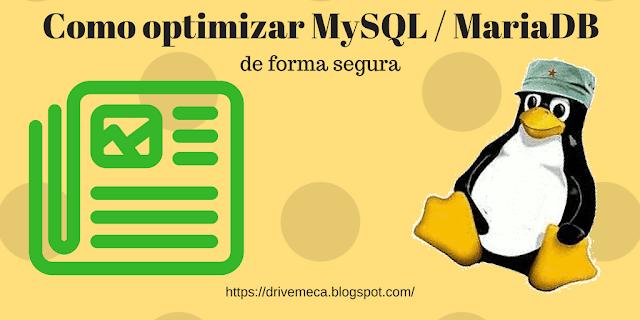 Como optimizar MySQL / MariaDB de forma segura