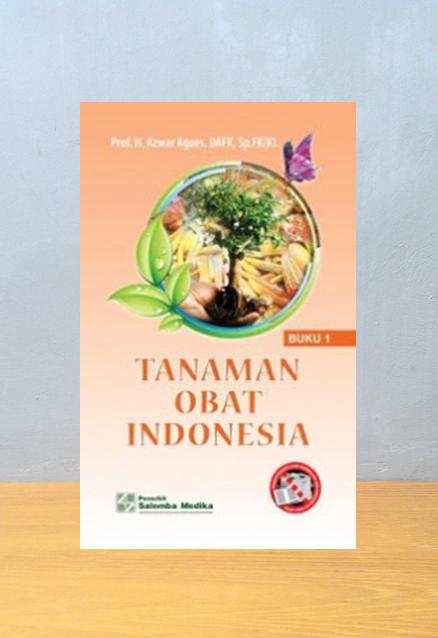 TANAMAN OBAT INDONESIA, Prof. dr. H. Azwar Agoes, DAFK, Sp.FK(K).