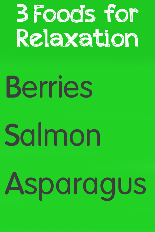 3 Foods for Relaxation