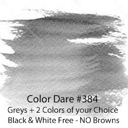 "Click Photo for Color Dare #384 ""Shades of Grey + 2 Colors - CLOSES Thurs Mar 19th"