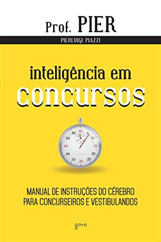 Inteligência em Concursos Manual de Instruções do Cérebro para Concurseiros e Vestibulandos - Pierluigi