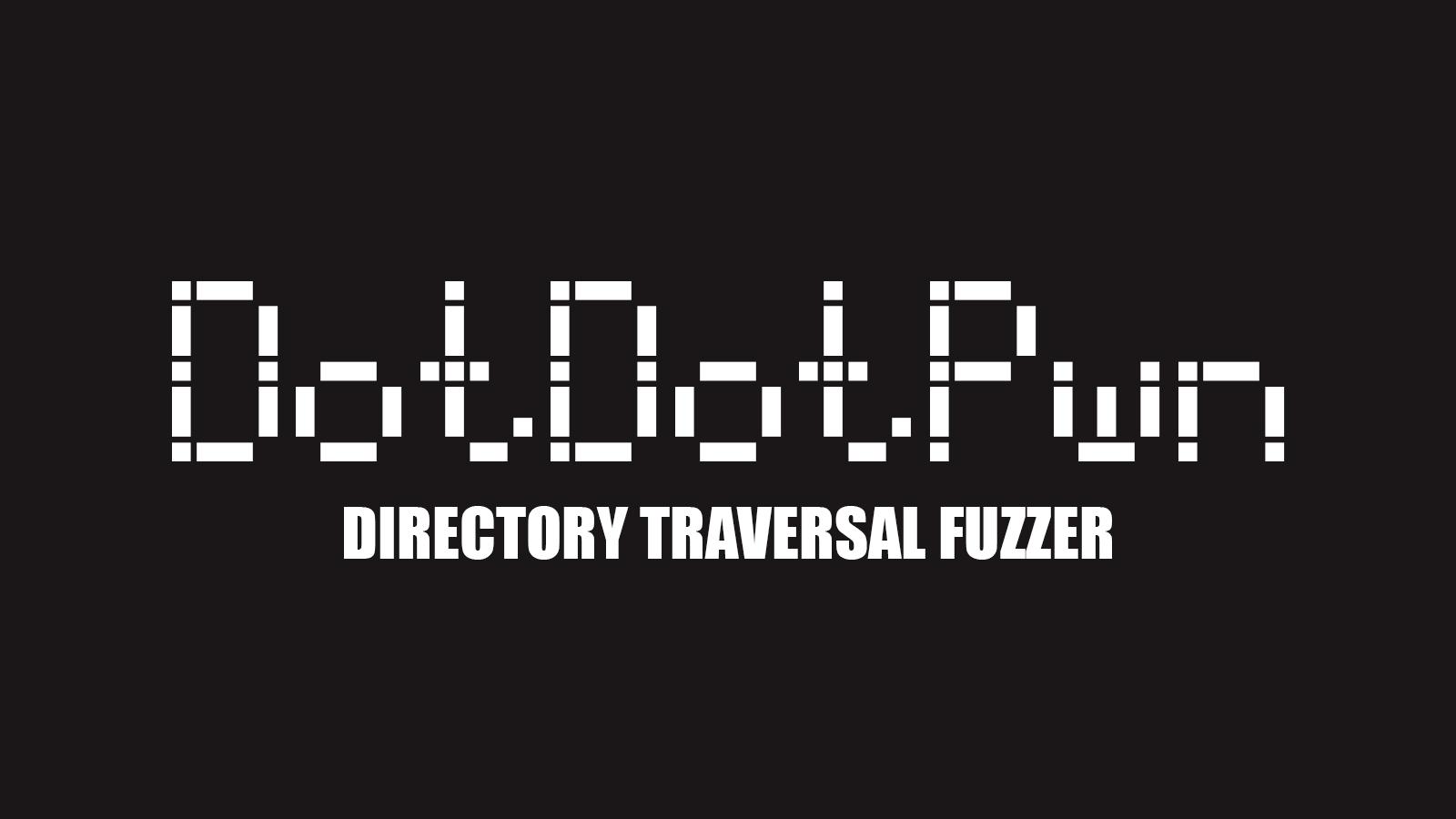DotDotPwn - Directory Traversal Fuzzing Tool