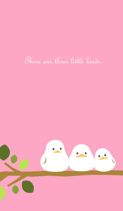 Three Little Birds - Pink