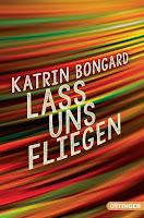http://www.oetinger.de/buecher/neuerscheinungen/details/titel/3204166/21576/30596/Autor/Katrin/Bongard/Taschenbuch_-_Lass_uns_fliegen.html