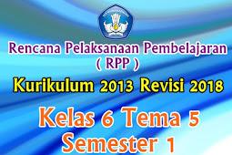 Perangkat RPP Kelas 6 Tema 5 Semester 1 K13 Revisi 2018