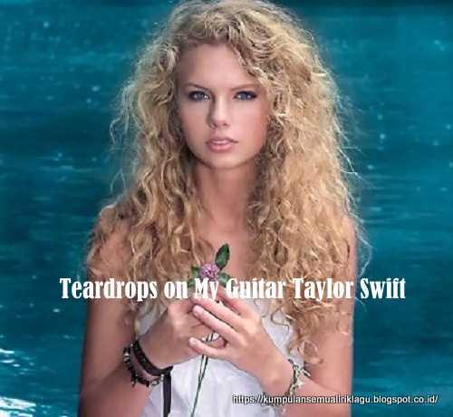 Teardrops on My Guitar Taylor Swift