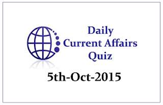 Current Affairs Quiz- 5th October 2015