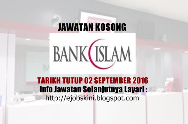 Jawatan kosong di bank islam september 2016