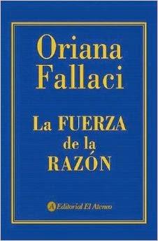 La Fuerza de la Razón Oriana Fallaci