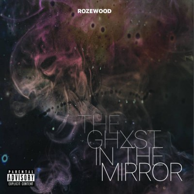 Rozewood - The Ghxst In The Mirror - Album Download, Itunes Cover, Official Cover, Album CD Cover Art, Tracklist