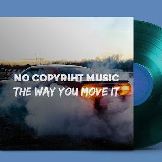 NO COPYRIGHT MUSIC: Tom Junior - The Way You Move It