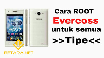 Cara ROOT Android Evercross Untuk Semua Tipe Tanpa PC