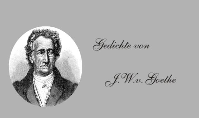Gedichte Und Zitate Für Alle Gedichte Von J W V Goethe Die