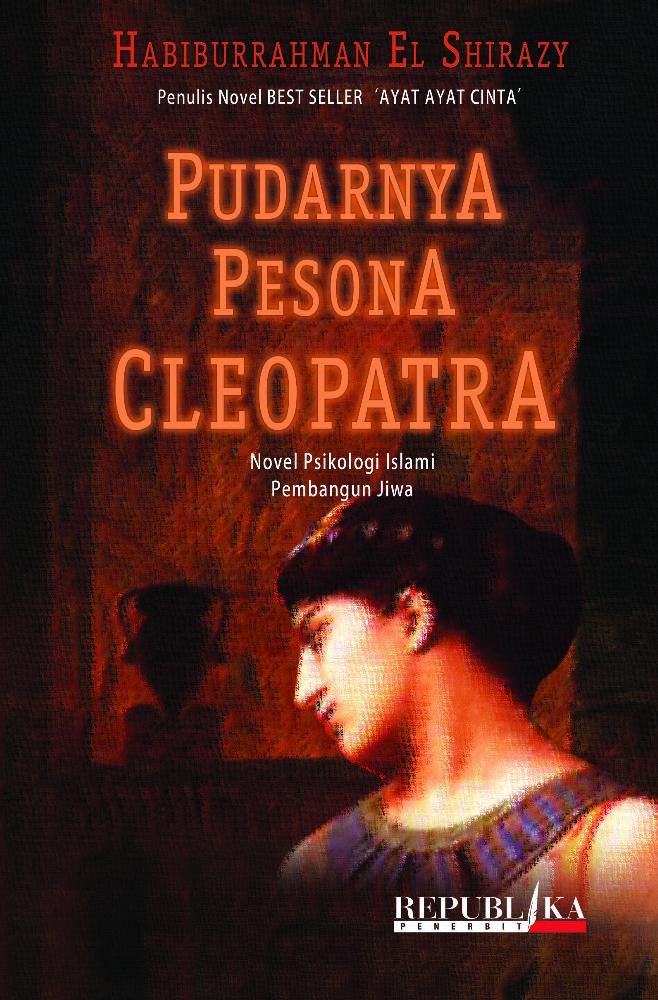 Pudarnya Pesona Cleopatra - Habiburrahman El-Shirazy
