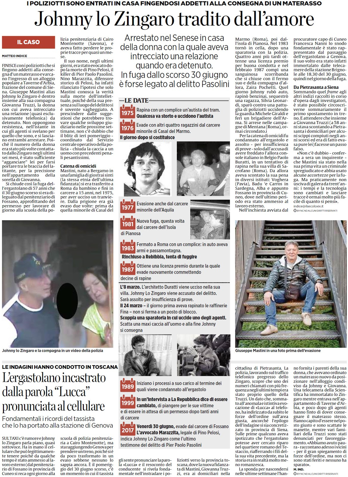 ALASSIOFUTURA: Siena - Taverne d'Arbia: Johnny lo Zingaro tradito  dall'amore. Arrestato nel senese Giuseppe Mastini, in casa di una donna con  la quale intratteneva una relazione da quando era detenuto. Giuseppe Mastini