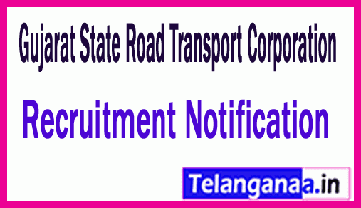 Gujarat State Road Transport Corporation GSRTC Recruitment Notification