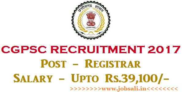 Registrar vacancy 2017, cgpsc online Application, chhattisgarh govt job 2017