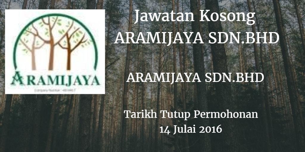 Jawatan Kosong ARAMIJAYA SDN BHD 14 Julai 2016