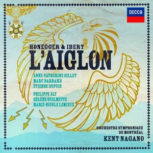 IN REVIEW: Arthur Honegger & Jacques Ibert - L'AIGLON (DECCA 478 9502)