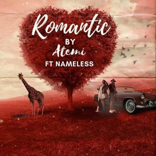 Atemi Oyungu Ft Nameless - Romantic