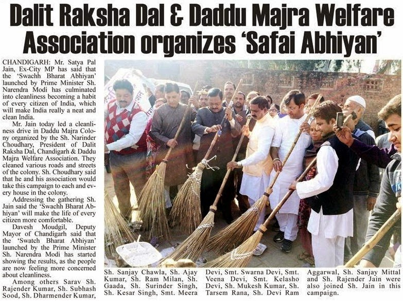 Ex-MP Satya Pal Jain today led a cleanliness drive in Daddu Majra Colony organized by the Sh. Narinder Choudhary, President Dalit Raksha Dal.