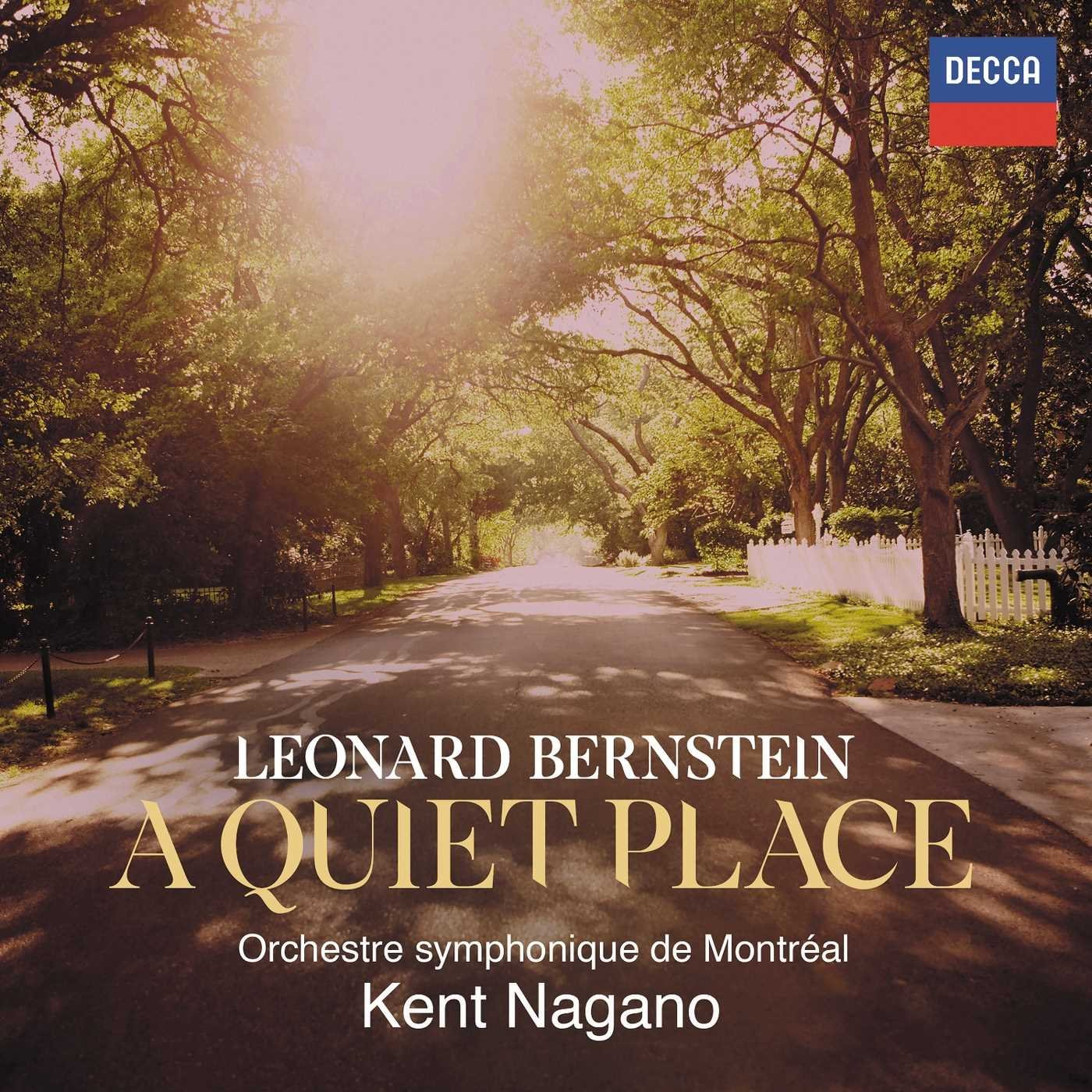 IN REVIEW: Leonard Bernstein - A QUIET PLACE (DECCA 483 3895)