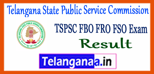 TSPSC Telangana State Public Service Commission Forest Beat Officer FSO FRO Result 2017-18