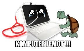 7 Tips Komuter Cara Jitu Agar Pc/ Laptop Tidak Lelet