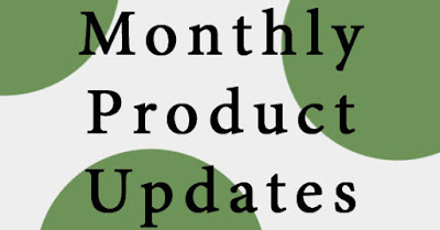 Monthly Product Updates
