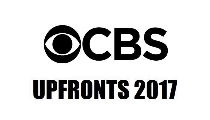 Upfronts 2017 CBS: Nuevas series, renovaciones y cancelaciones