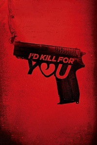 Watch I'd Kill for You Online Free in HD