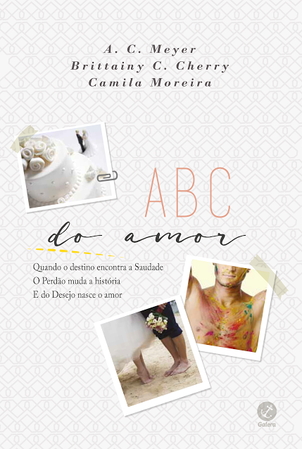 ABC DO AMOR | Camila M. Oliveira, Brittainy C Cherry e A. C. Meyer