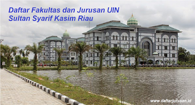 Daftar Fakultas dan Jurusan UIN Sultan Syarif Kasim Riau Terbaru