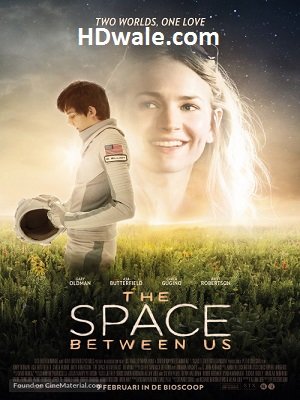 The Space Between Us Full Movie Download (2016) 720p HDRip