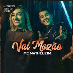 MC Matheuzim – Vai Mozão