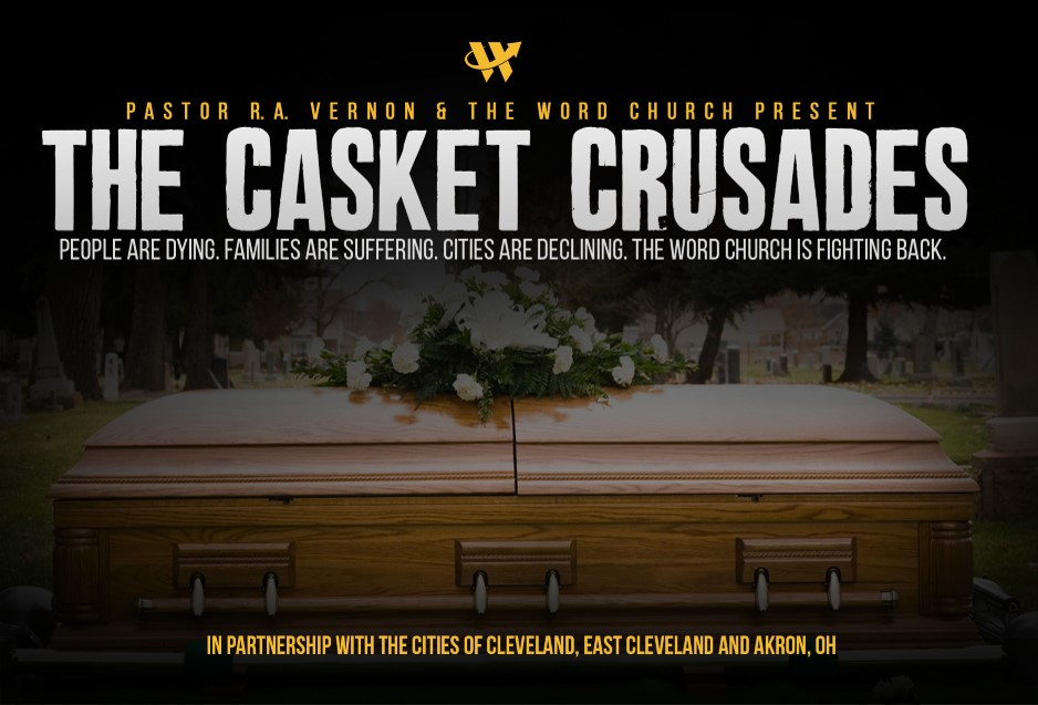 Pastor R A Vernon And The Word Church Present The Casket Crusades