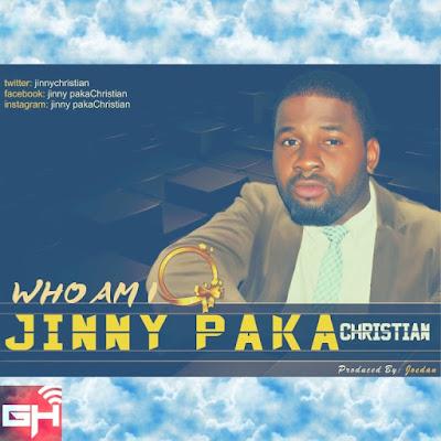 Music: Who Am I – Jinny Paka Christian