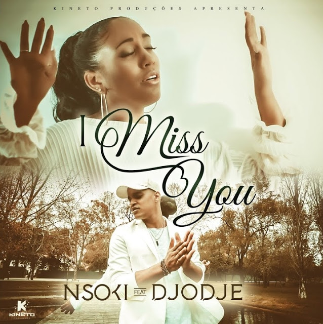 nsoki feat djodje - i miss you