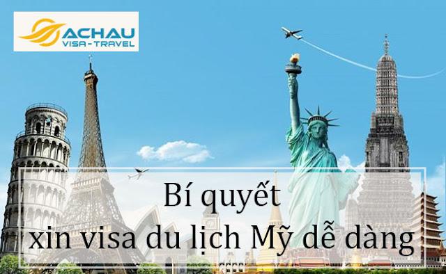 Bí quyết giúp bạn xin visa du lịch Mỹ dễ dàng hơn