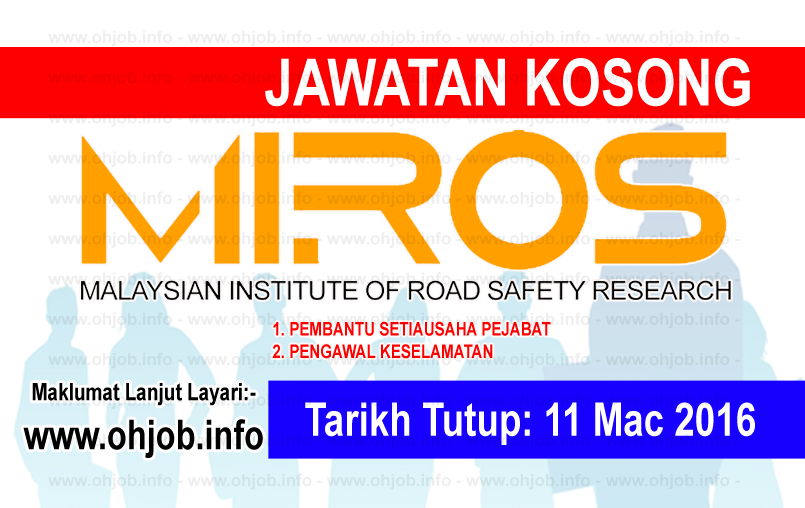 Jawatan Kerja Kosong Malaysian Institute Of Road Safety Research (MIROS) logo www.ohjob.info mac 2016