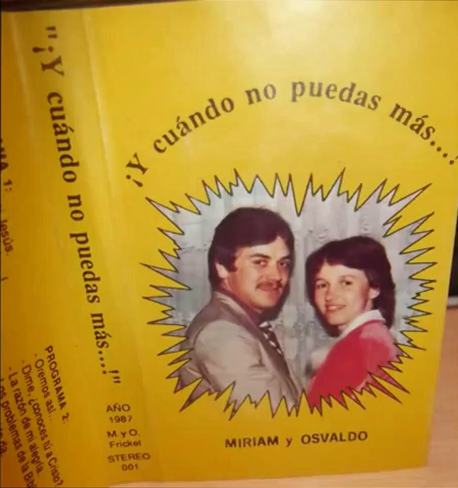Miriam y Osvaldo Frickel-¡Y Cuándo No Puedas Más...!-