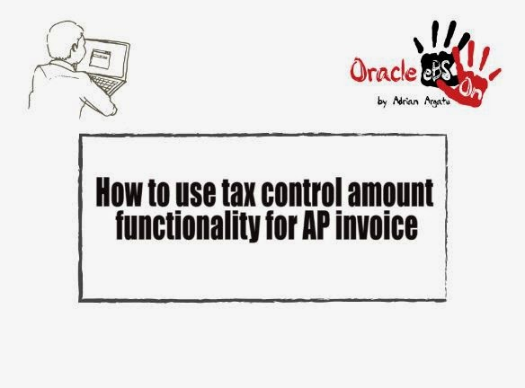 Oracle EBS Hands-on: How to Use Tax Control Amount