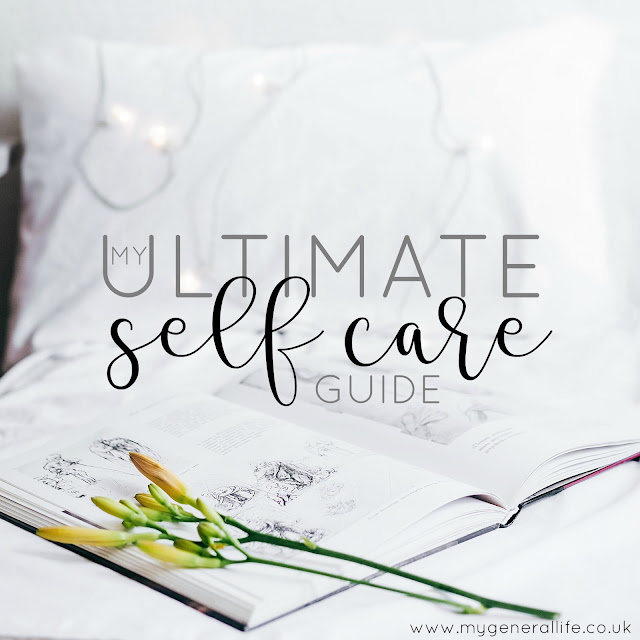 My Ultimate Self Care Guide [My General Life]